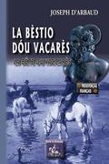 La Bèstio dóu Vacarès / La Bête du Vaccarès