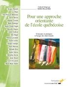 Pour une approche orientante de l'école québécoise