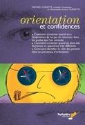 Orientation et confidences