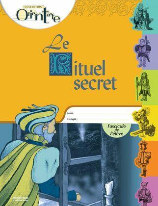 Le Rituel secret / Fascicule de l'élève