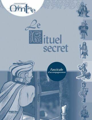 Le rituel secret / Fascicule d'accompagnement