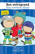 Ben entreprend – Trois aventures d'hiver