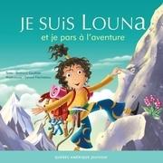 Louna 06 - Je suis Louna et je pars à l'aventure