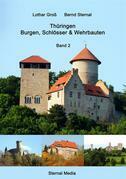 Thüringen Burgen, Schlösser & Wehrbauten Band 2