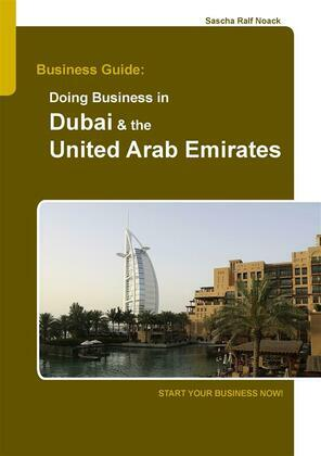 Business Guide: Doing Business in Dubai & the United Arab Emirates