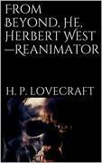 From Beyond, He, Herbert West-Reanimator