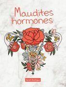Maudites hormones