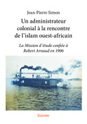 Un administrateur colonial à la rencontre de l'islam ouest-africain