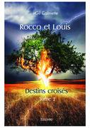 Rocco et Louis - Destins croisés - Tome 2