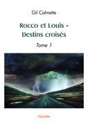 Rocco et Louis - Destins croisés