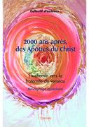 2000 ans après, des Apôtres du Christ