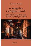 Le Katanga face à la Belgique coloniale