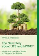 The New Story about Life and Money