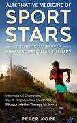Alternative Medicine of Sport Stars: Scientifically proven Physical Vascular Therapy