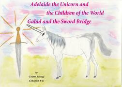 Adelaide the Unicorn and the Children of the World - Galad and the Sword Bridge