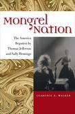 Mongrel Nation: The America Begotten by Thomas Jefferson and Sally Hemings