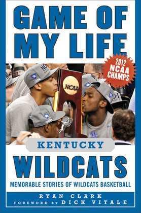 Game of My Life Kentucky Wildcats