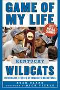 Game of My Life Kentucky Wildcats