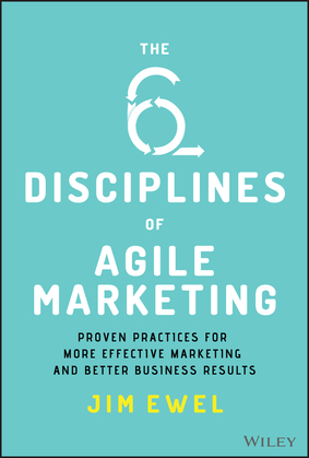 The Six Disciplines of Agile Marketing