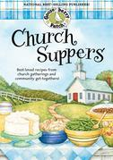Church Suppers Cookbook: Best-loved recipes from church gatherings and community get-togethers!
