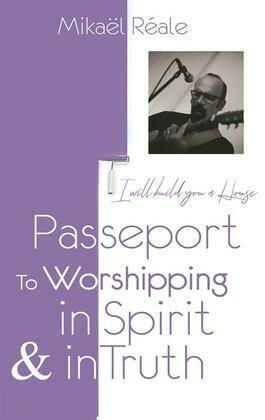 Passport For Worshipping In Spirit & In Truth