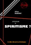 Qu'est-ce que le spiritisme ?