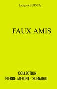 Faux amis - Collection Pierre Laffont - Scenario