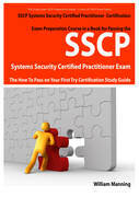 SSCP Systems Security Certified Certification Exam Preparation Course in a Book for Passing the SSCP Systems Security Certified  Exam - The How To Pas