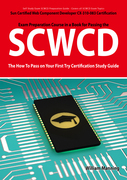 SCWCD: Sun Certified Web Component Developer CX-310-083 Exam Certification Exam Preparation Course in a Book for Passing the SCWCD Exam - The How To P