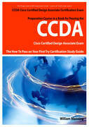 CCDA Cisco Certified Design Associate Exam Preparation Course in a Book for Passing the CCDA Cisco Certified Design Associate Certified Exam - The How