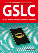 GIAC Security Leadership Certification (GSLC) Exam Preparation Course in a Book for Passing the GSLC Exam - The How To Pass on Your First Try Certific