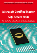 Microsoft Certified Master: SQL Server 2008 Exam Preparation Course in a Book for Passing the Microsoft Certified Master: SQL Server 2008 Exam - The H