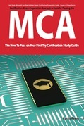 Microsoft Certified Architect certification (MCA) Exam Preparation Course in a Book for Passing the MCA Exam - The How To Pass on Your First Try Certi