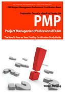 PMP Project Management Professional Certification Exam Preparation Course in a Book for Passing the PMP Project Management Professional Exam - The How