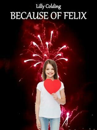 Because of Felix