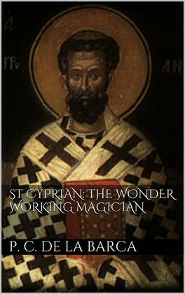 St Cyprian: the wonder working magician