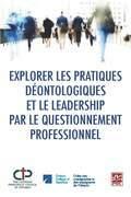 Explorer les pratiques déontologiques et le leadership par le questionnement professionnel