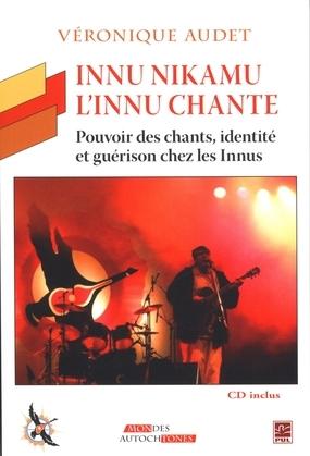 Innu Nikamu - L'Innu chante