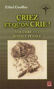 Criez et qu'on crie ! : Voltaire et la justice pénale