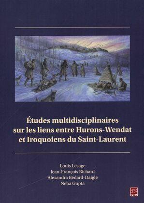 Études multidisciplinaires sur les liens entre Huron-Wendat et Iroquoiens du Saint-Laurent