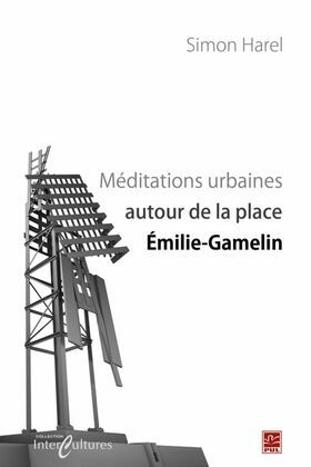 Méditations urbaines autour de la place Emilie-Gamelin