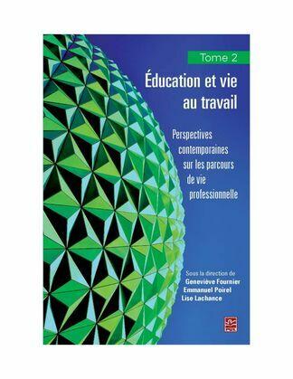 Education et vie au travail 02 : Perspectives contemporaines sur les parcours de vie professionnelle