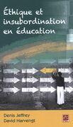 Ethique et insubordination en éducation