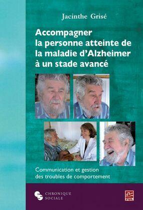 Accompagner la personne atteinte de la maladie d'Alzheimer..