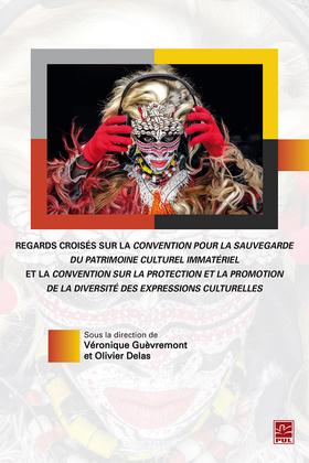 Regards croisés sur la convention pour la sauvegarde du patrimoine culturel immatériel et la convention sur la protection et la promotion de la diversité des expressions culturelles