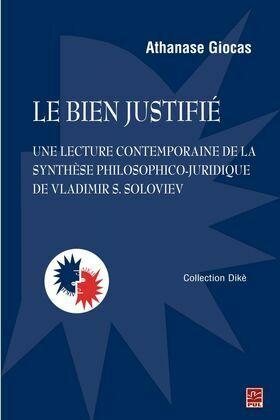 Le bien justifié : Une lecture contemporaine de la synthèse philosophico-juridique de Vladimir...