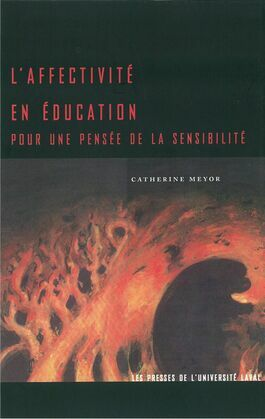 L'affectivité en éducation: pour une pensée de la...