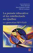 La pensée éducative et les intellectuels au Québec. La génération 1915-1930