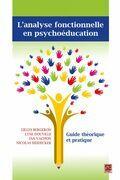 L'analyse fonctionnelle en psychoéducation. Guide théorique et pratique