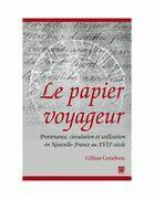 Le papier voyageur : Provenance, circulation et utilisation en Nouvelle-France au XVIIe siècle